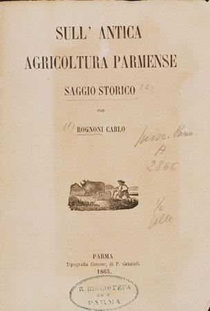 Frontespizio del saggio storico di Carlo Rognoni Sull'antica agricoltura Parmense (Biblioteca Palatina, Parma)
